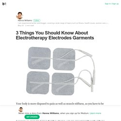 3 Things You Should Know About Electrotherapy Electrodes Garments