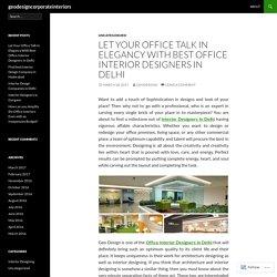 Let Your Office Talk In Elegancy With Best Office Interior Designers In Delhi