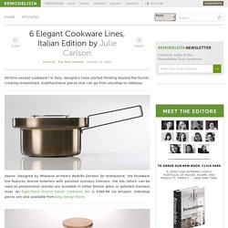 6 Elegant Cookware Lines, Italian Edition: Remodelista