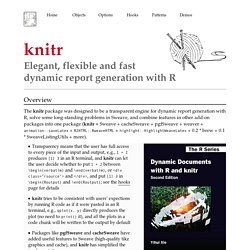 knitr: Elegant, flexible and fast dynamic report generation with R | knitr