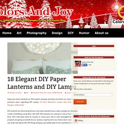 18 Elegant DIY Paper Lanterns and DIY Lamps - Colors And Joy