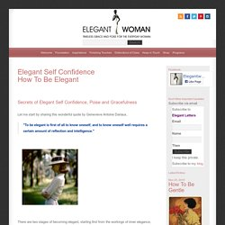 Elegant Self Confidence - How To Be Elegant