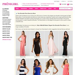 Elegant One Shoulder Prom Dress. Allure Evening Gowns