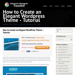 How to Create an Elegant Wordpress Theme - Tutorial