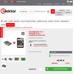 Elektor Raspberry Pi 3 (Modèle B) + Compilation RPi Elektor