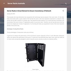 Server Racks A Great Element to Ensure Consistency of Network