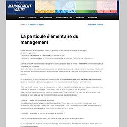 La particule élémentaire du management