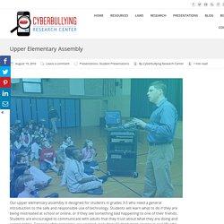Upper Elementary Assembly (bullying, cyberbullying, Internet use)