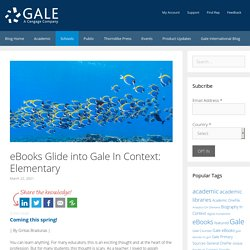 eBooks Glide into Gale In Context: Elementary - Gale Blog