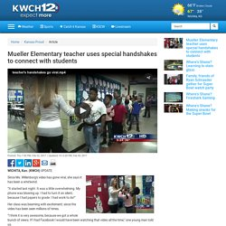 Mueller Elementary teacher uses special handshakes to connect with students