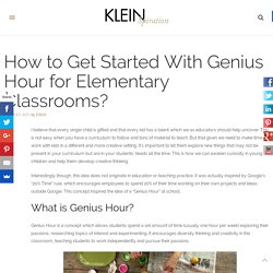 How to Get Started With Genius Hour for Elementary Classrooms? – Kleinspiration