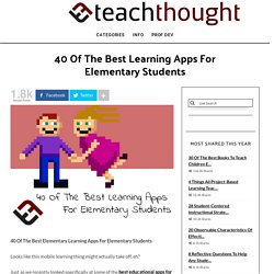 40 Of The Best Elementary Learning Apps For Students