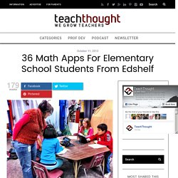 36 Math Apps For Elementary School Students From edshelf -