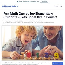 Fun Math Games for Elementary Students – Lets Boost Brain Power! – Grid Game Galore