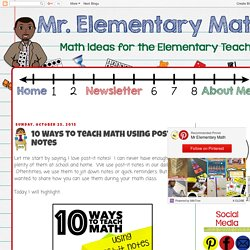 Mr Elementary Math: 10 Ways to Teach Math Using Post It Notes