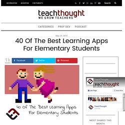 40 Of The Best Learning Apps For Elementary Students