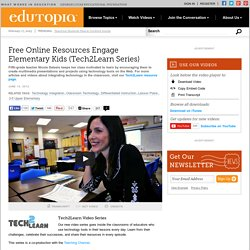 Free Online Resources Engage Elementary Kids (Tech2Learn Series)