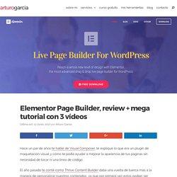 Elementor Page Builder, review + mega tutorial con 3 vídeos