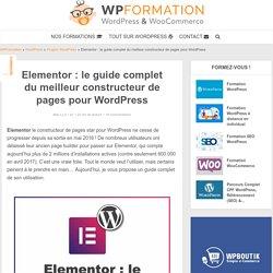 Elementor WordPress : le guide complet pour les débutants !