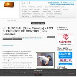 TUTORIAL [Solar Térmica] – LOS ELEMENTOS DE CONTROL. Los Sensores.