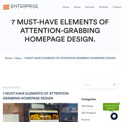 7 Must-Have Elements of Attention-Grabbing Home Page Design