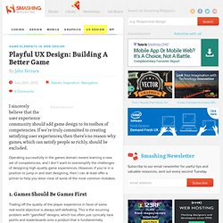 Playful UX Design: Building A Better Game