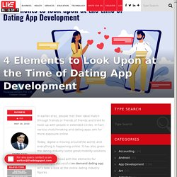 4 Elements to Look Upon at the Time of Dating App Development