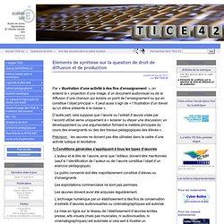 Eléments de synthèse sur la question de droit de diffusion et de production - TICE 42