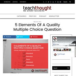 5 Elements Of A Quality Multiple Choice Question -