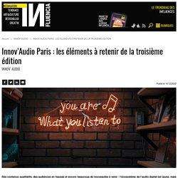 Innov'Audio Paris : les éléments à retenir de la troisième édition