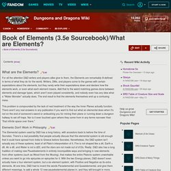 Book of Elements (3.5e Sourcebook)/What are Elements?