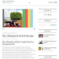 The 5 Elements in TCM & Yin yoga ~ Ocean Flow Fitness