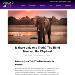 Is there only one Truth? The Blind Men and the Elephant - Altius Technologies