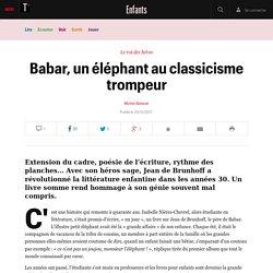 Babar, un éléphant au classicisme trompeur - Enfants