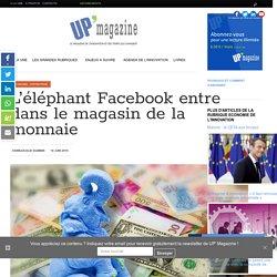 L'éléphant Facebook entre dans le magasin de la monnaie
