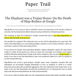 The Elephant was a Trojan Horse: On the Death of Map-Reduce at Google : Paper Trail