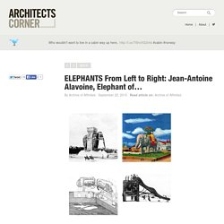 ELEPHANTS From Left to Right: Jean-Antoine Alavoine, Elephant of…