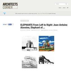 ELEPHANTSFrom Left to Right:Jean-Antoine Alavoine, Elephant of…