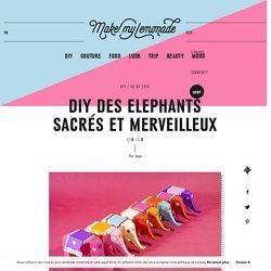 DIY DES ELEPHANTS SACRÉS ET MERVEILLEUX