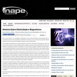 História Sobre Eletricidade e Magnetismo