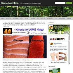 Le saumon d'élevage est plein d'antibiotiques et demercure, voici comment savoir si votre saumon est sain