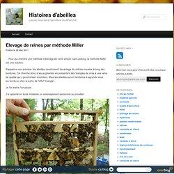 Elevage de reines par méthode Miller - Histoire d'abeilles