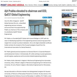 Ajit Prabhu elevated to chairman and CEO, QuEST Global Engineering