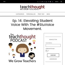 Ep. 14: Elevating Student Voice With The #StuVoice Movement. -
