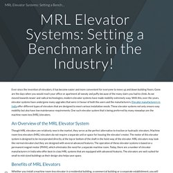 MRL Elevator Systems: Setting a Benchmark in the Industry!