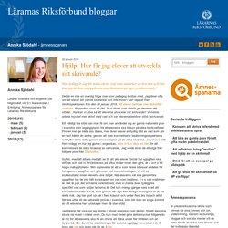 Hjälp! Hur får jag elever att utveckla sitt skrivande? - Annika Sjödahl