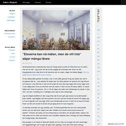 """""""Eleverna kan nå målen, men de vill inte"""" säger många lärare – Anders J Bergkvist"""
