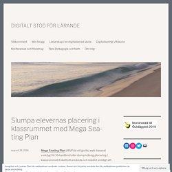 Slumpa elevernas placering i klassrummet med Mega Seating Plan – Hannas skolblogg