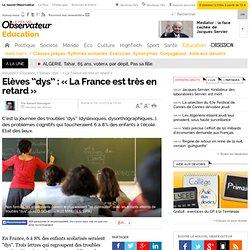 """Elèves ''dys'' : """"La France est très en retard"""""""