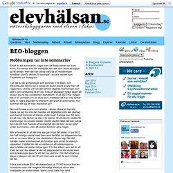 Elevhälsan - Elevhälsan - Stina Haraldsson - Mobbningen tar inte sommarlov